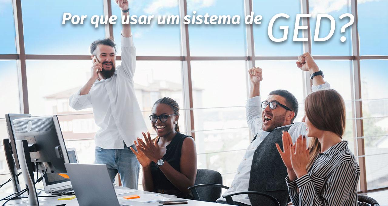 GED, o modo mais eficaz para gestão de documentos.